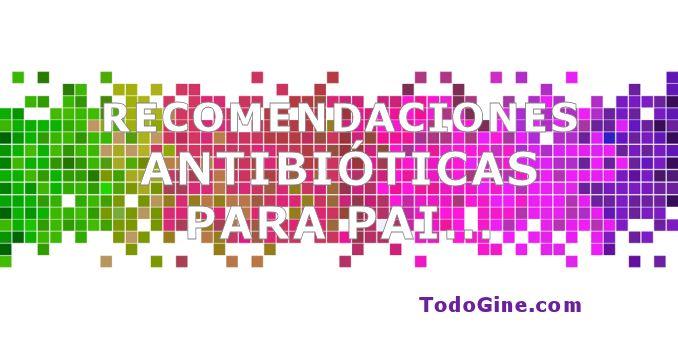 Recomendaciones antibióticas para PAI intraparto