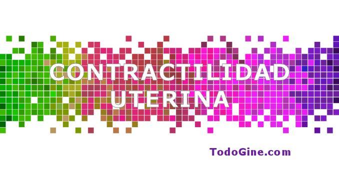 Trastornos de la contractilidad uterina
